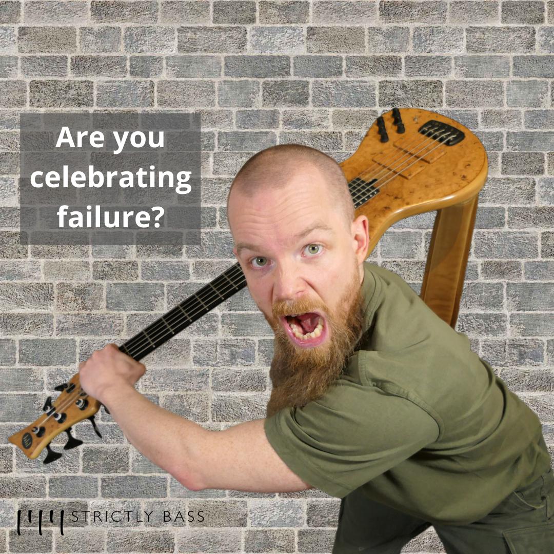 Are you celebrating failure?