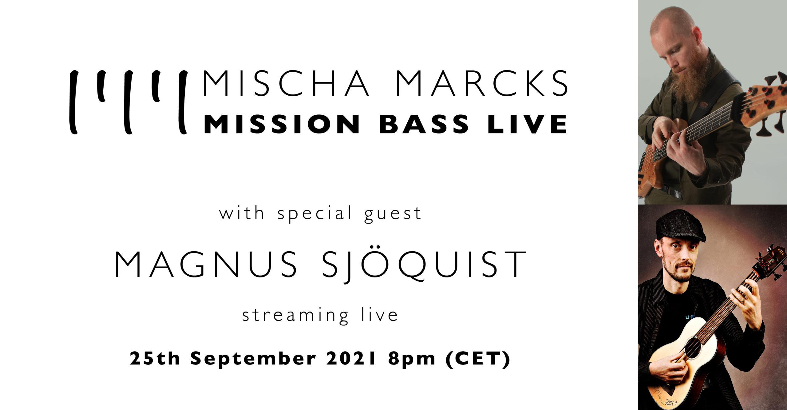 Mischa Marcks presents Mission Bass Live featuring Magnus Sjöquist